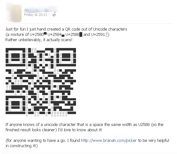 A QR code made out of Unicode that I posted on Facebook.